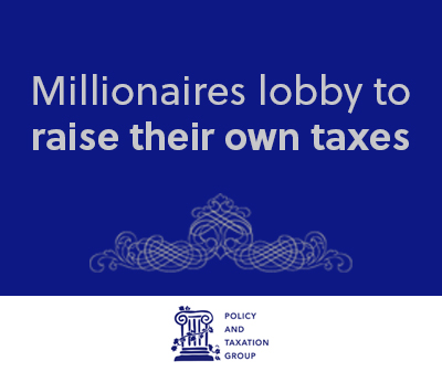Millionaires lobby to raise their own taxes