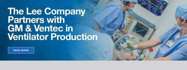 Lee Company pivots to aid ventilator-making effort